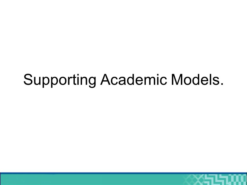 Supporting Academic Models.