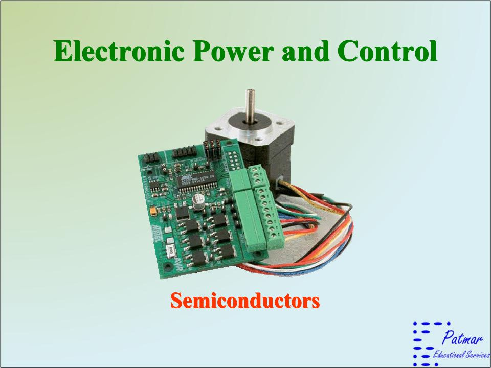 Electronic Power and Control Semiconductors Electronic Power and Control Semiconductors