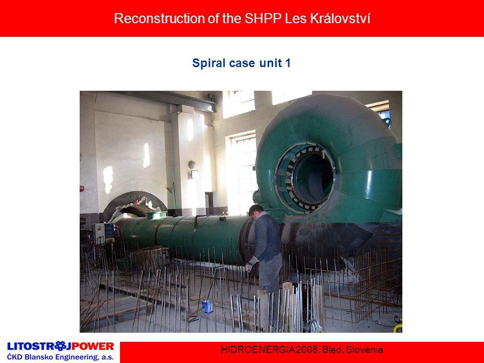 Reconstruction of the SHPP Les Království HIDROENERGIA 2008, Bled, Slovenia Spiral case unit 1