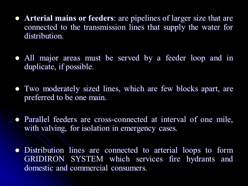 Functions of distribution storage: permit continuous treatment of water permit continuous treatment of water permit continuous uniform pumping rates of water into the distribution system permit continuous uniform pumping rates of water into the distribution system store water in advance of actual needs at one or more locations store water in advance of actual needs at one or more locations Advantages of distribution storage: water demands are nearly equal at source, treatment, transmission, and distribution water demands are nearly equal at source, treatment, transmission, and distribution flow pressure of the system is stabilized throughout the service area flow pressure of the system is stabilized throughout the service area reserve supplies are available for emergency cases such as fire fighting.