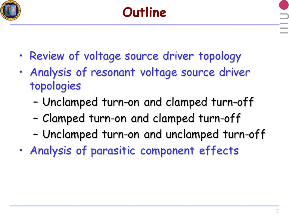 3 Voltage Source Topology +V dd S1S1 S2S2 R ch M Dissipative driver V gon + R on C + v C (t) i(t) R on = R DSon(S1) +R ch +R g
