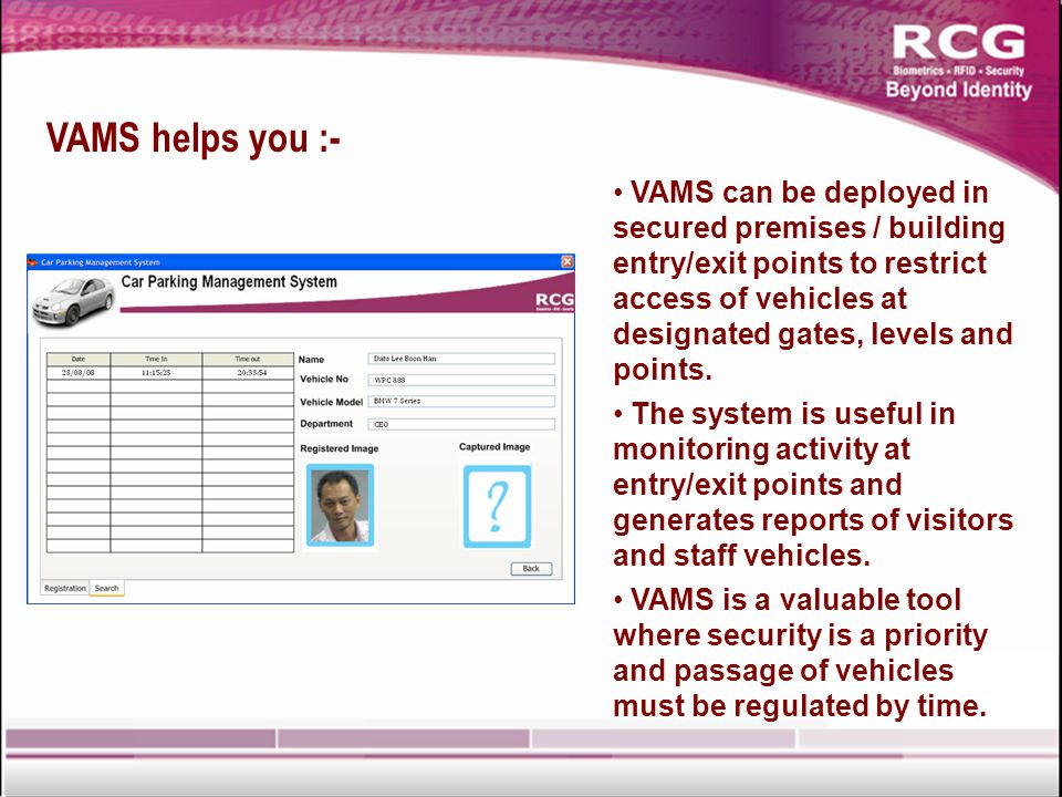 VAMS helps you :- Dgdgdgdg cddgdgdgdgdgdg VAMS can be deployed in secured premises / building entry/exit points to restrict access of vehicles at designated gates, levels and points.