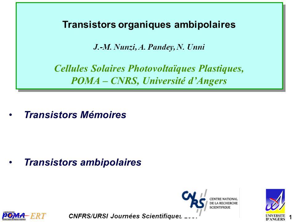 1 ERT CNFRS/URSI Journées Scientifiques 2007 Transistors organiques ambipolaires J.-M.