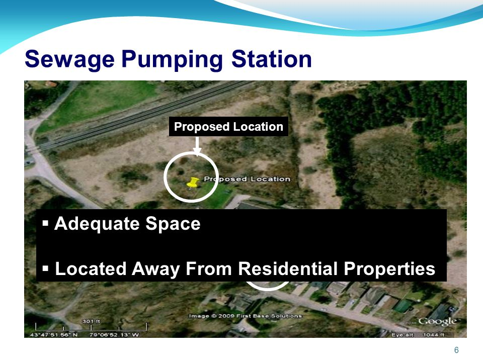 6 Sewage Pumping Station Proposed Location Existing Location Adequate Space Located Away From Residential Properties