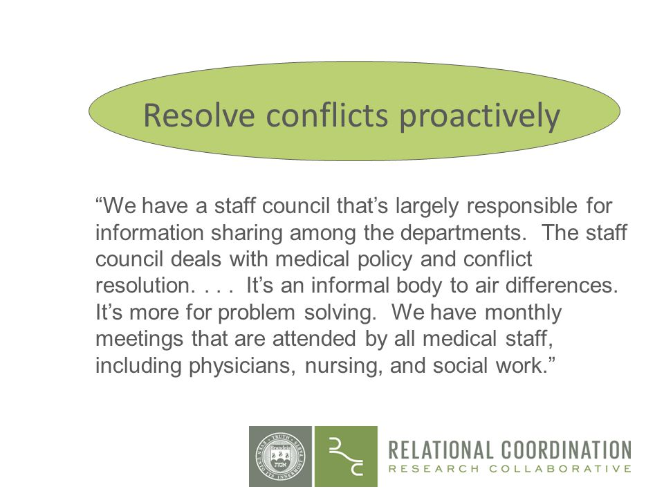 We have a staff council thats largely responsible for information sharing among the departments. The staff council deals with medical policy and confl