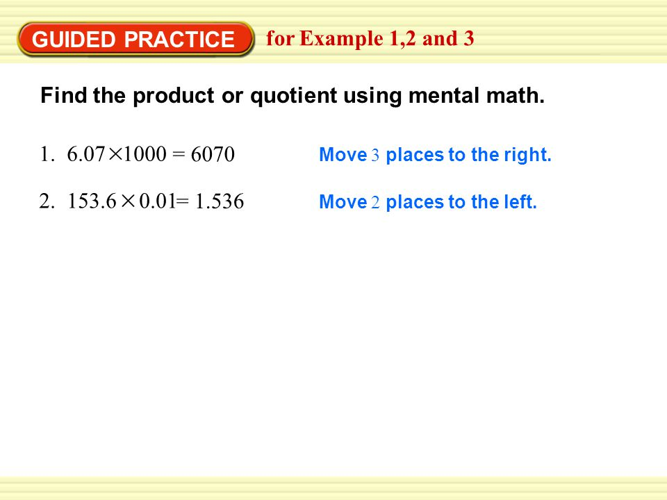 GUIDED PRACTICE for Example 1,2 and 3 Find the product or quotient using mental math.