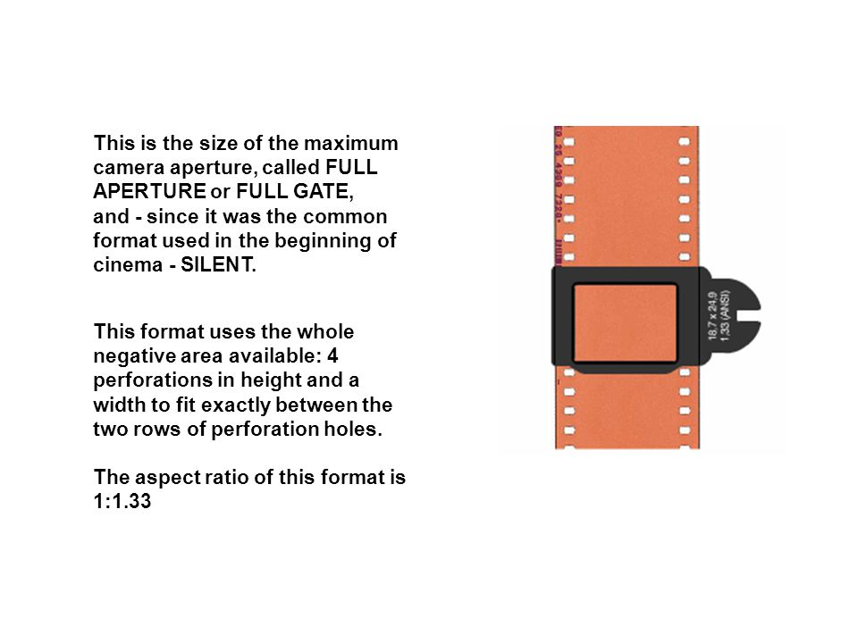 This format uses the whole negative area available: 4 perforations in height and a width to fit exactly between the two rows of perforation holes.