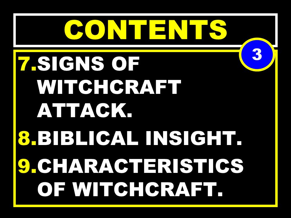 CONTENTS 4.WEAPONS OF WITCHES. 5.WITCHCRAFT INFRASTRUCTURE 6.OBJECTIVES OF WITCHES. 2
