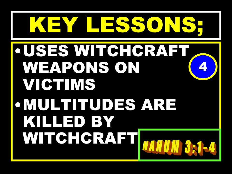 KEY LESSONS; ACTIVELY ROB BLESSINGS FROM PEOPLE OPERATES WITH WITCHCRAFT VEHICLES. 3