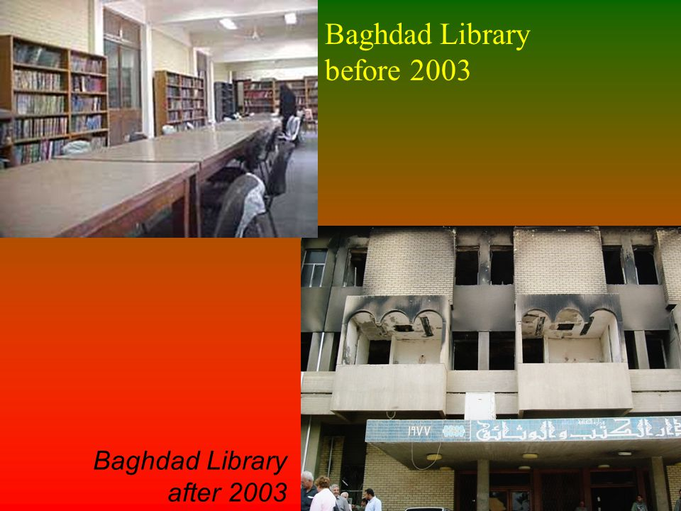Baghdad Library before 2003 Baghdad Library after 2003