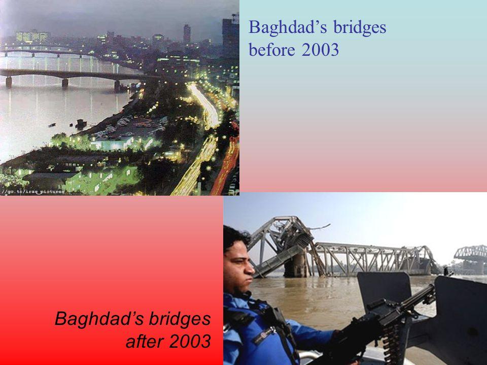 Baghdads bridges before 2003 Baghdads bridges after 2003