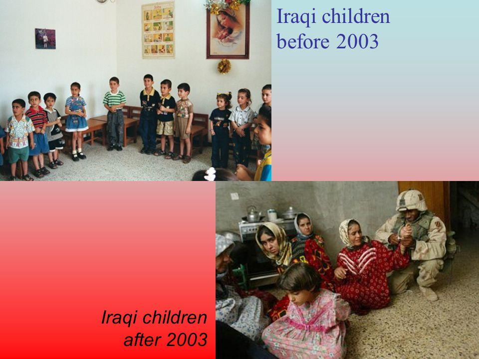 Iraqi children before 2003 Iraqi children after 2003