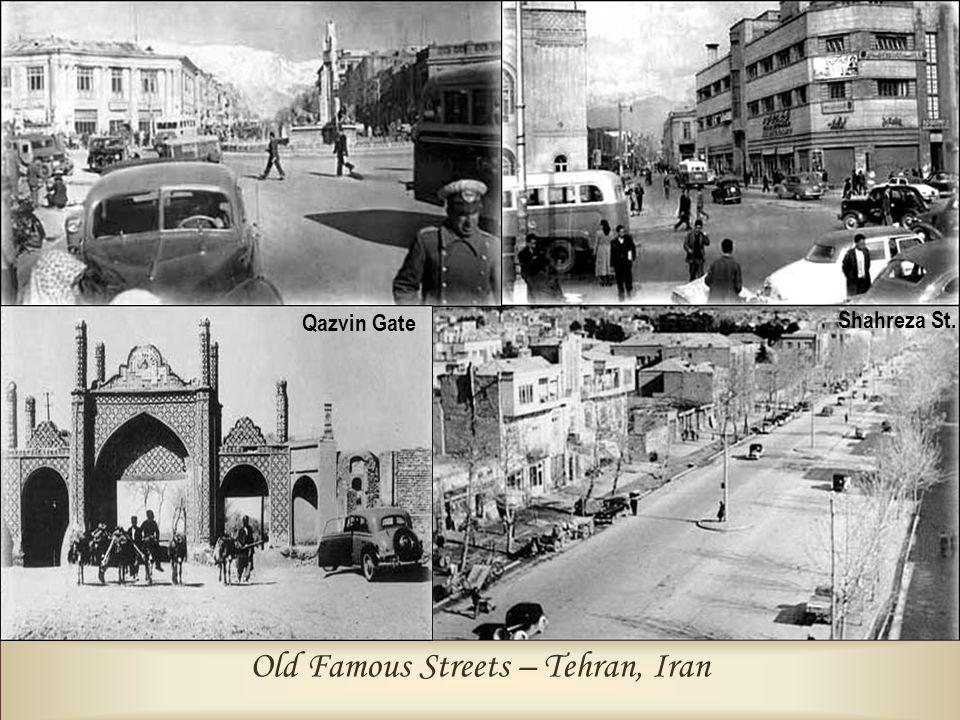 Old Famous Streets – Tehran, Iran Shahreza St. Qazvin Gate