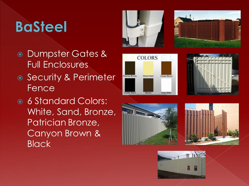 Dumpster Gates & Full Enclosures Security & Perimeter Fence 6 Standard Colors: White, Sand, Bronze, Patrician Bronze, Canyon Brown & Black