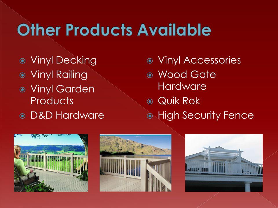 Vinyl Decking Vinyl Railing Vinyl Garden Products D&D Hardware Vinyl Accessories Wood Gate Hardware Quik Rok High Security Fence