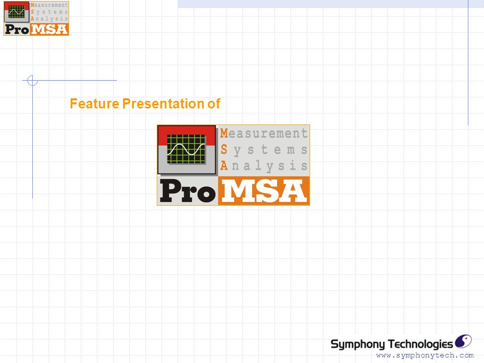 www.symphonytech.com Feature Presentation of