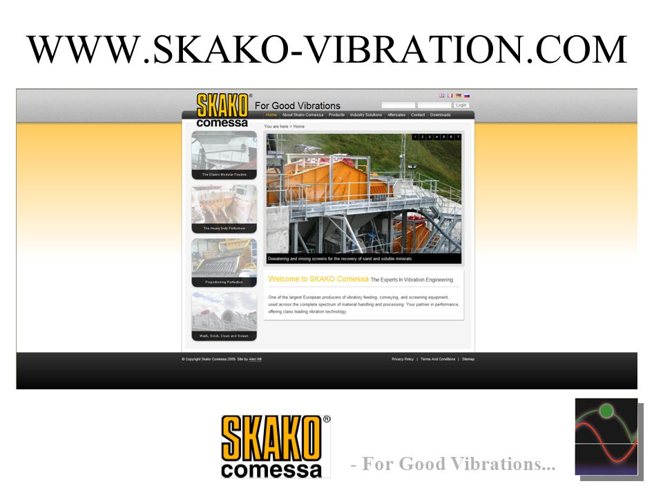 - For Good Vibrations... WWW.SKAKO-VIBRATION.COM