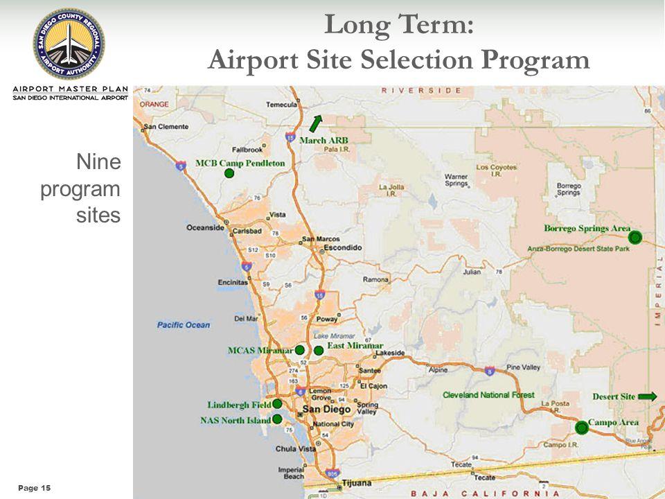 Page 15 Long Term: Airport Site Selection Program Nine program sites