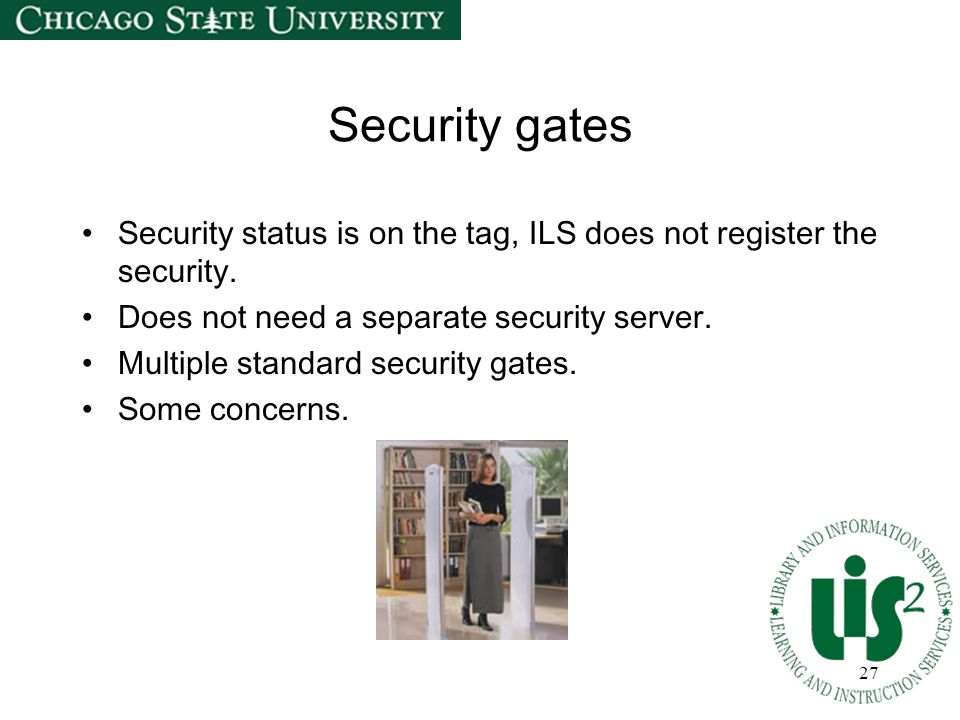 27 Security gates Security status is on the tag, ILS does not register the security.