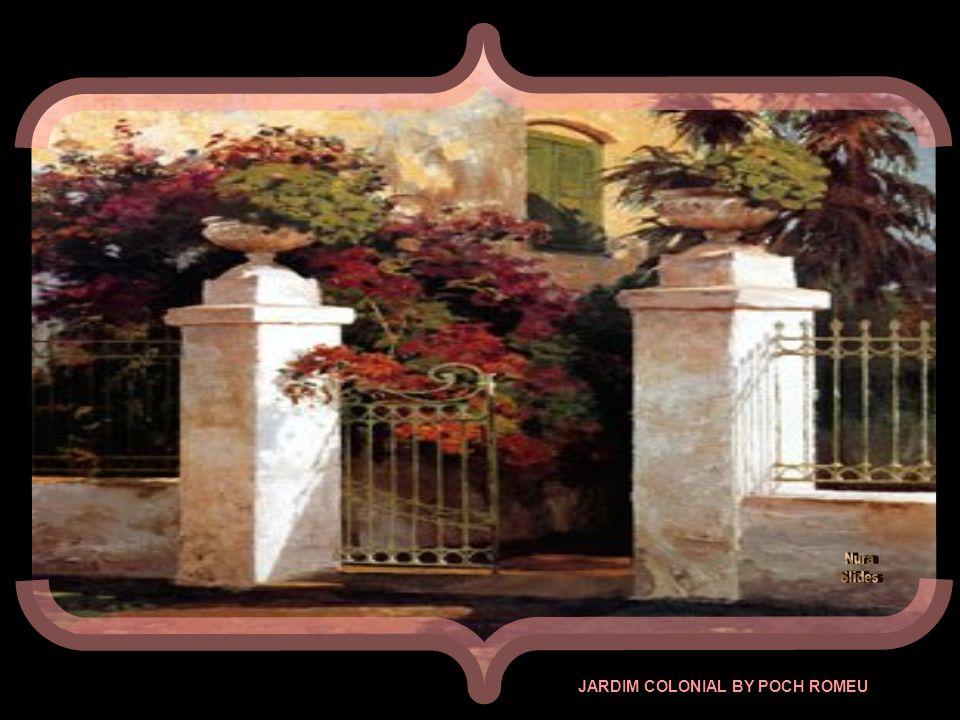 JARDIM COLONIAL BY POCH ROMEU
