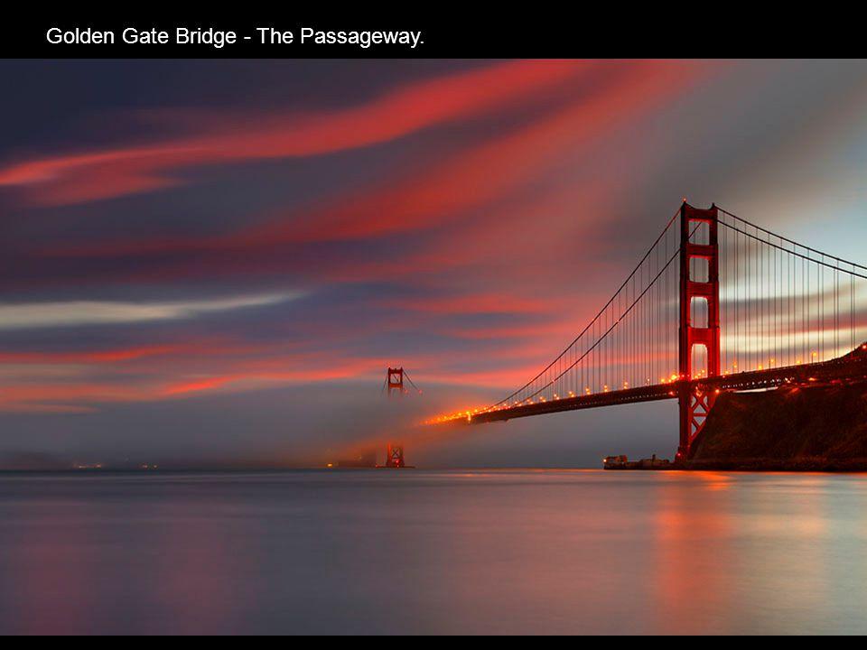 Golden Gate Bridge - The Passageway.