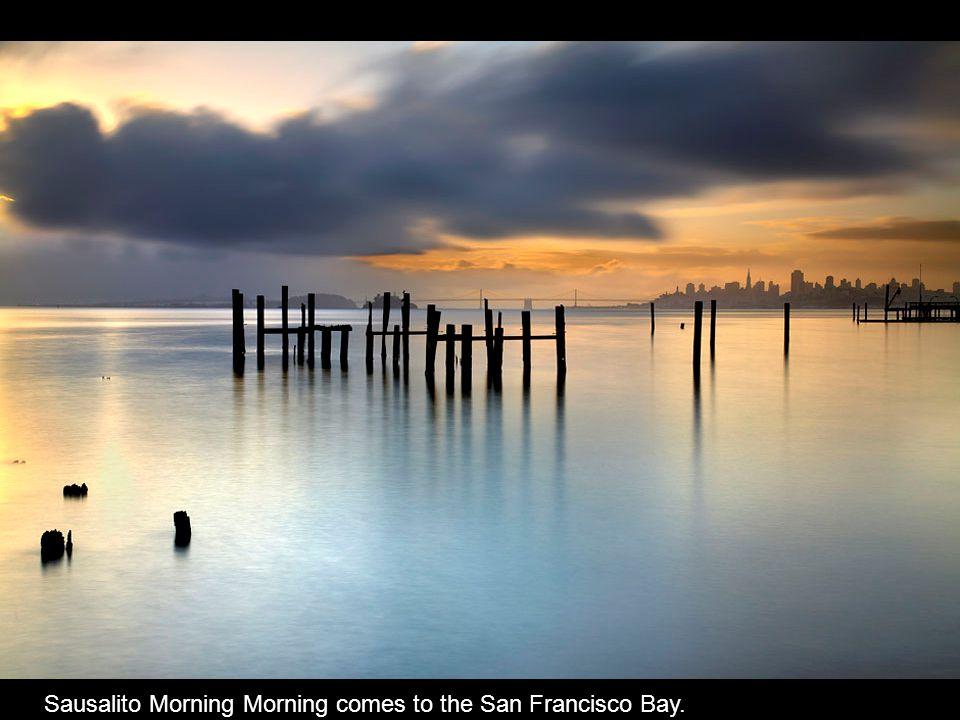 Sausalito Morning Morning comes to the San Francisco Bay.