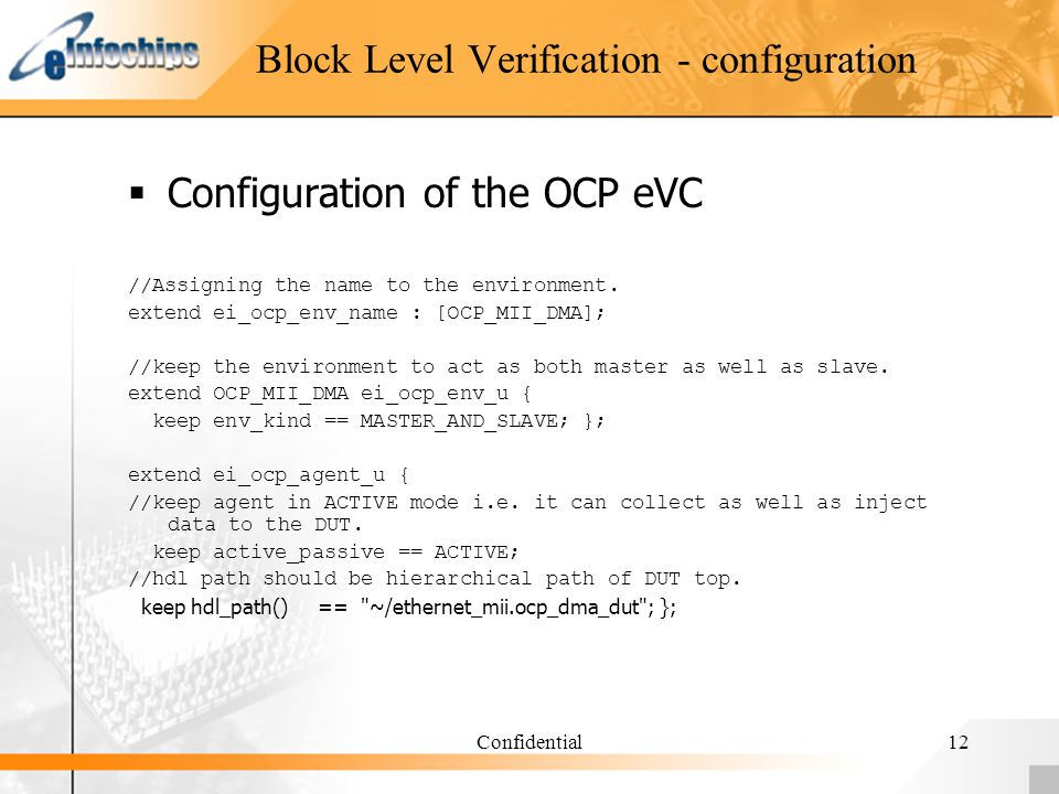 Confidential12 Block Level Verification - configuration Configuration of the OCP eVC //Assigning the name to the environment. extend ei_ocp_env_name :