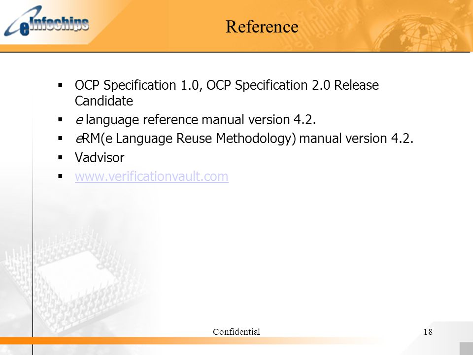 Confidential18 Reference OCP Specification 1.0, OCP Specification 2.0 Release Candidate e language reference manual version 4.2. eRM(e Language Reuse
