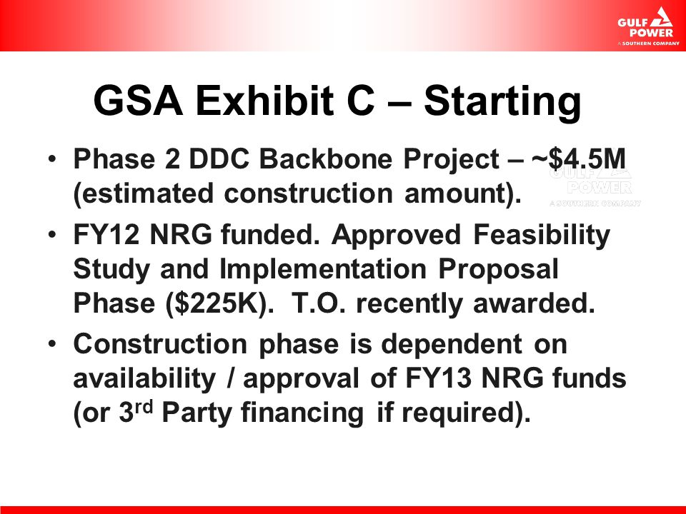 GSA Exhibit C – Starting Phase 2 DDC Backbone Project – ~$4.5M (estimated construction amount). FY12 NRG funded. Approved Feasibility Study and Implem