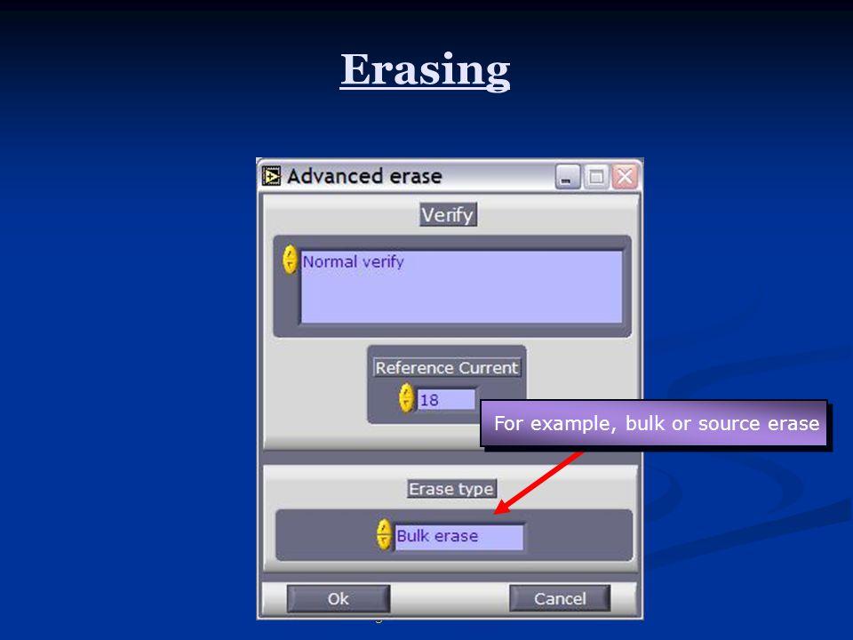 Active Technologies - RIFLE demo - October 2003 Erasing For example, bulk or source erase