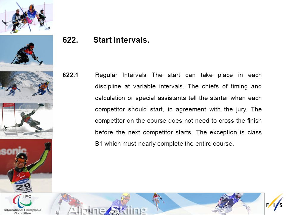 622.1Regular Intervals The start can take place in each discipline at variable intervals.