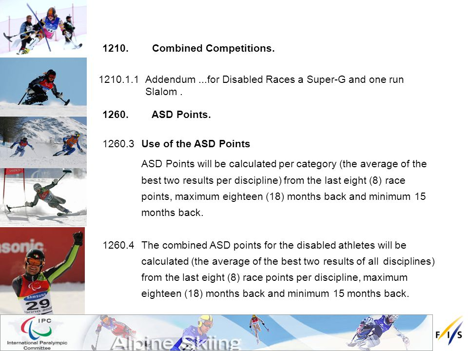 1210.1.1 Addendum...for Disabled Races a Super-G and one run Slalom.