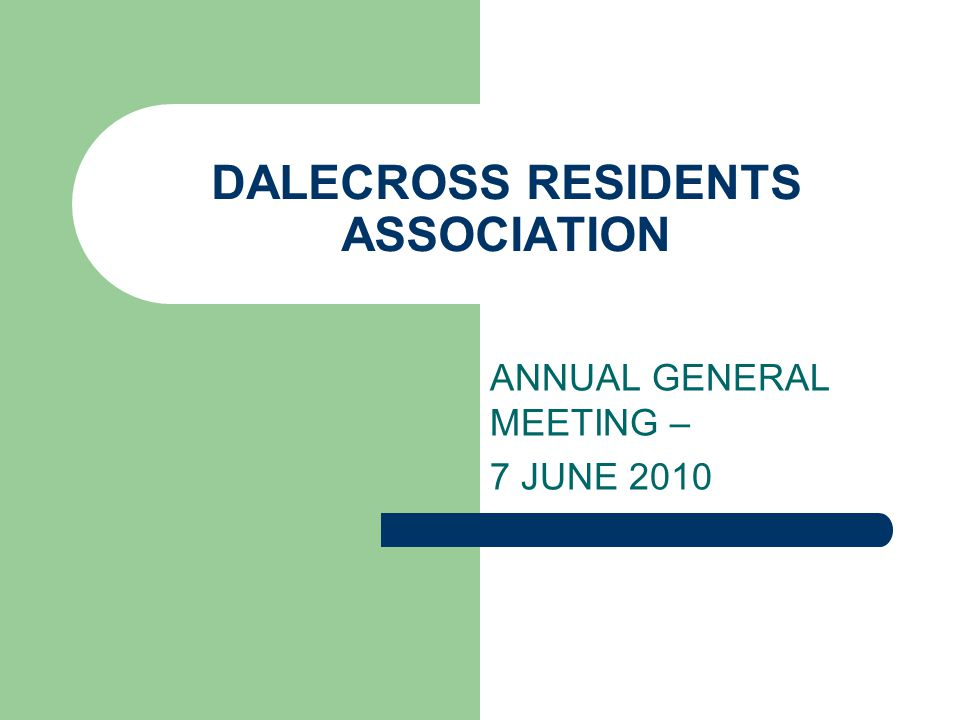 DALECROSS RESIDENTS ASSOCIATION ANNUAL GENERAL MEETING – 7 JUNE 2010