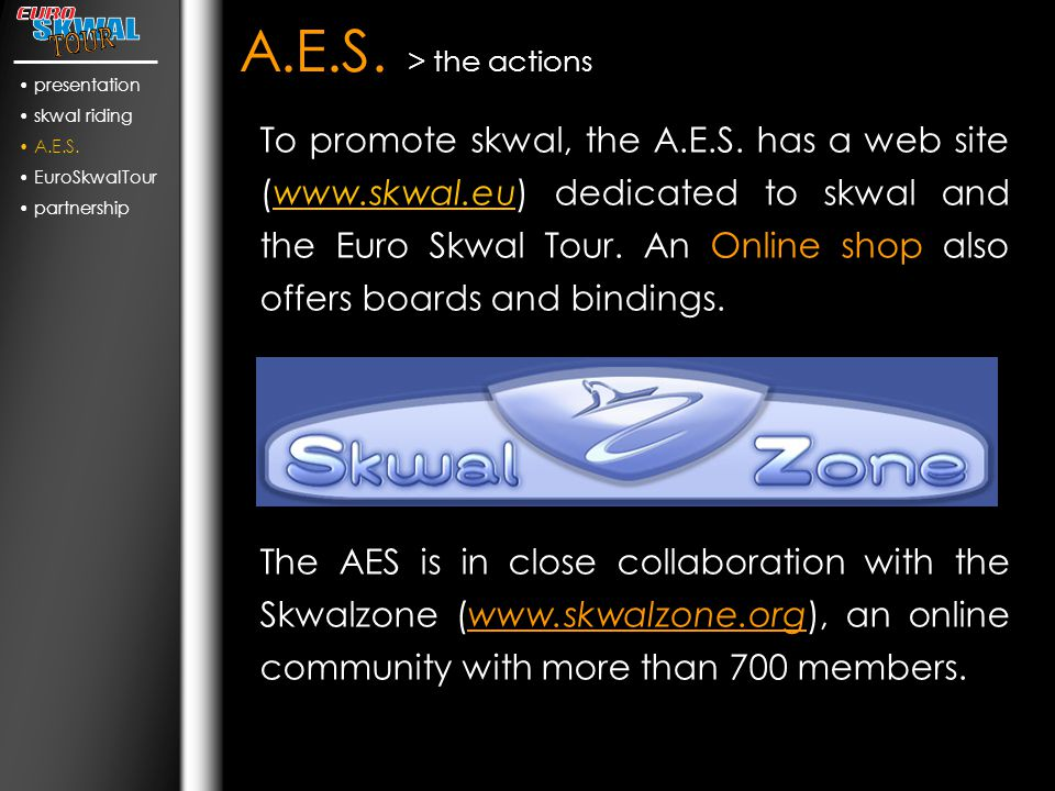 partnership > AES propose to you : banners gate flag numbers etc your brand/logo your brand presentation skwal riding A.E.S.