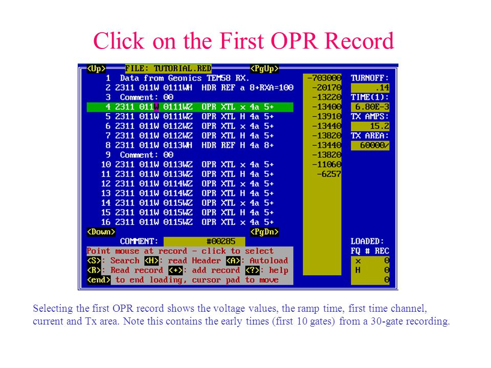 Click on the First OPR Record Selecting the first OPR record shows the voltage values, the ramp time, first time channel, current and Tx area.