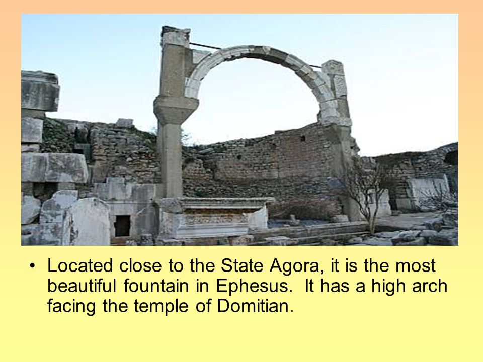Located close to the State Agora, it is the most beautiful fountain in Ephesus.