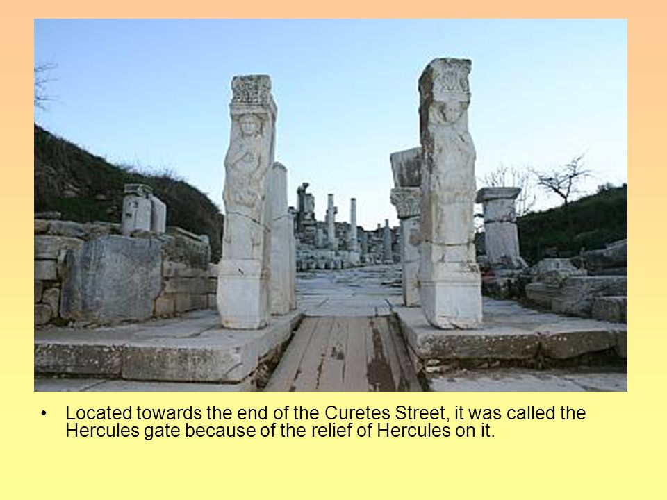 Located towards the end of the Curetes Street, it was called the Hercules gate because of the relief of Hercules on it.