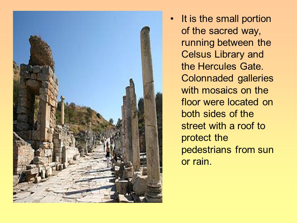 It is the small portion of the sacred way, running between the Celsus Library and the Hercules Gate.