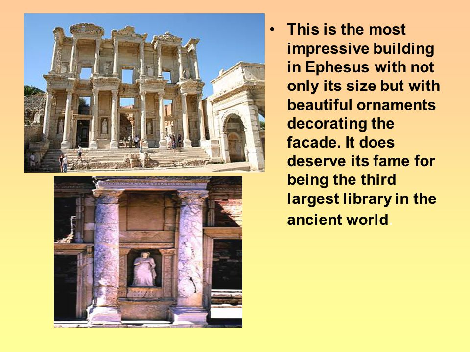 This is the most impressive building in Ephesus with not only its size but with beautiful ornaments decorating the facade.