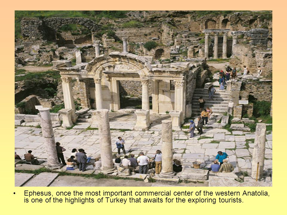 Ephesus, once the most important commercial center of the western Anatolia, is one of the highlights of Turkey that awaits for the exploring tourists.