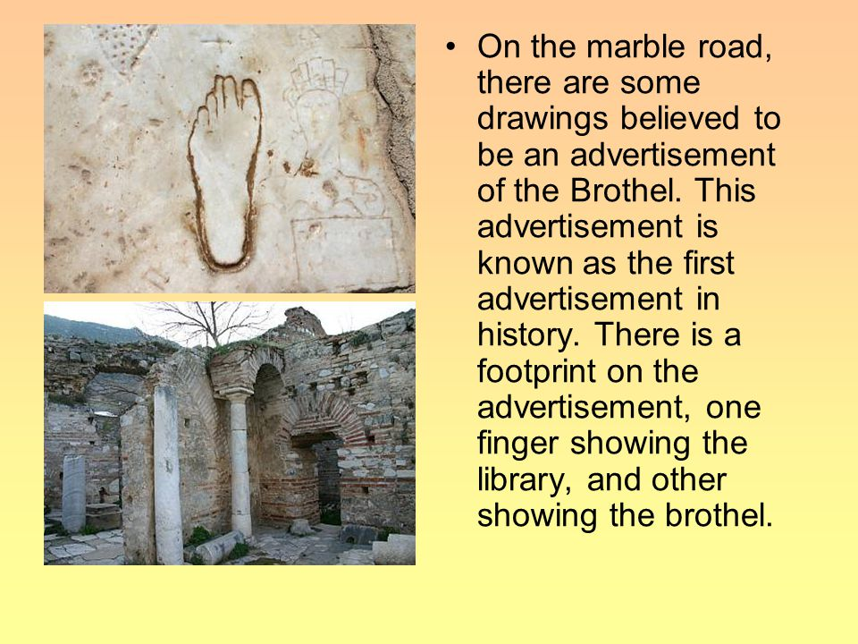 On the marble road, there are some drawings believed to be an advertisement of the Brothel.