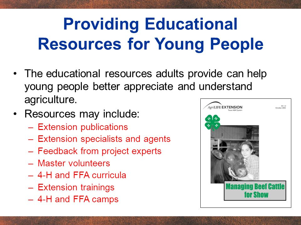 The educational resources adults provide can help young people better appreciate and understand agriculture.