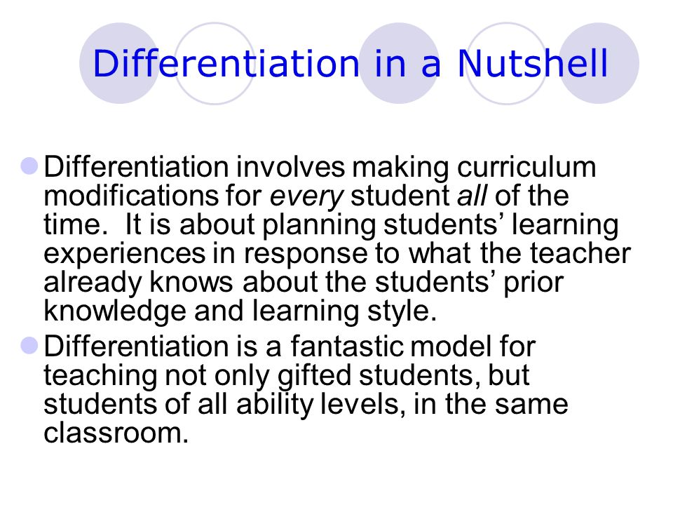 Characteristics of a Differentiated Classroom (paraphrased from Carol Ann Tomlinsons book The Differentiated Classroom The teacher concentrates on the essential concepts, principles, and skills of each subject students who are struggling will focus on understanding, accelerated students will work with more complex issues dealing with the essential concepts.