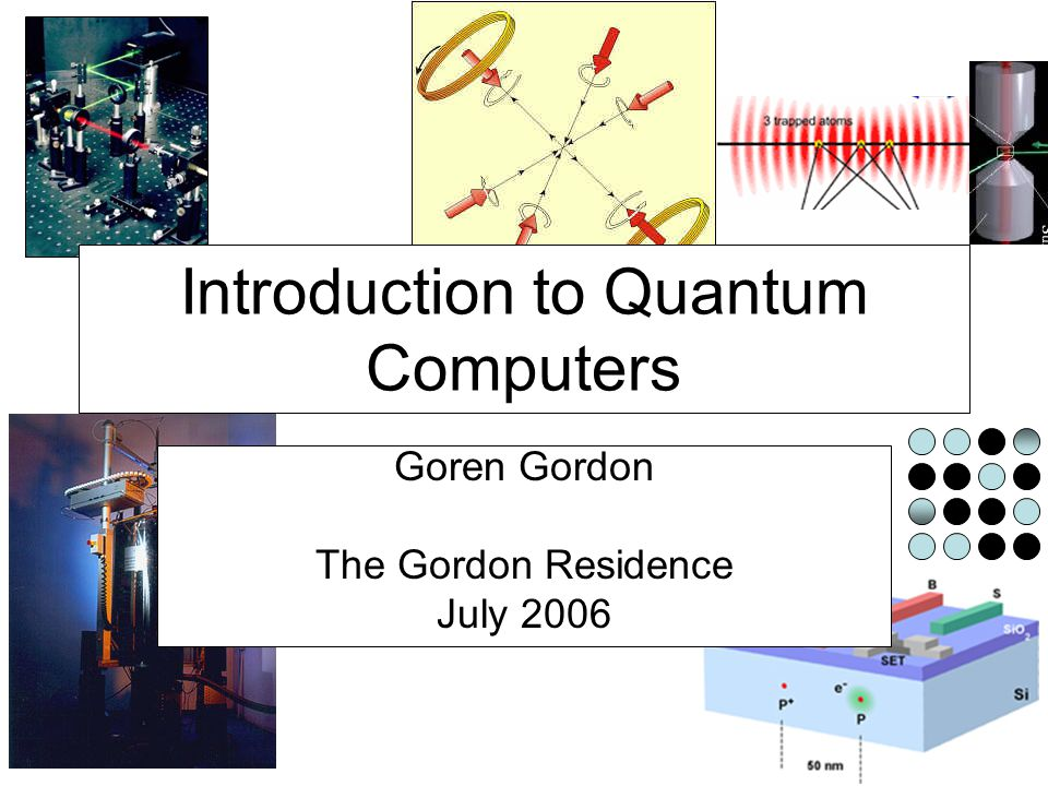 Outline Introduction to quantum physics –Superposition Software –Deutsch-Jozsa algorithm –Grover search algorithm –No Shor for you, come back one year!!.
