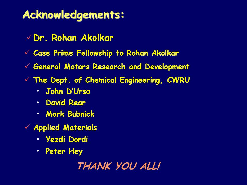 Acknowledgements: Case Prime Fellowship to Rohan Akolkar General Motors Research and Development The Dept.