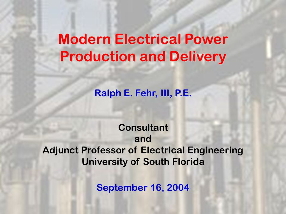 This Powerpoint slideshow is available on the USF Power website: http://web.tampabay.rr.com/usfpower/fehr.htm