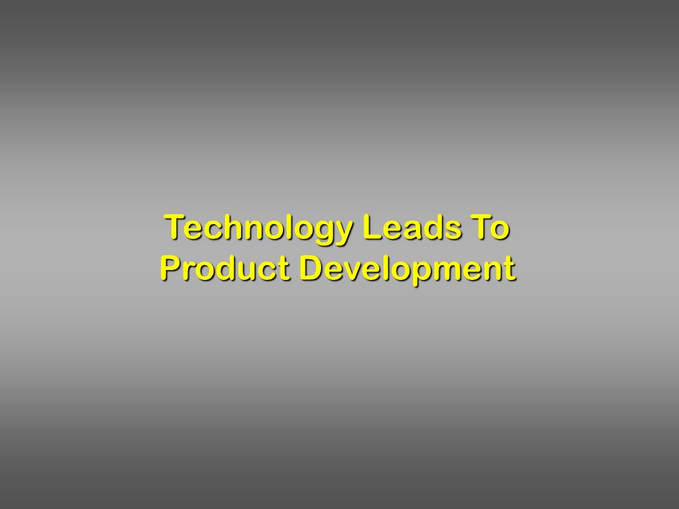 Technology Leads To Product Development