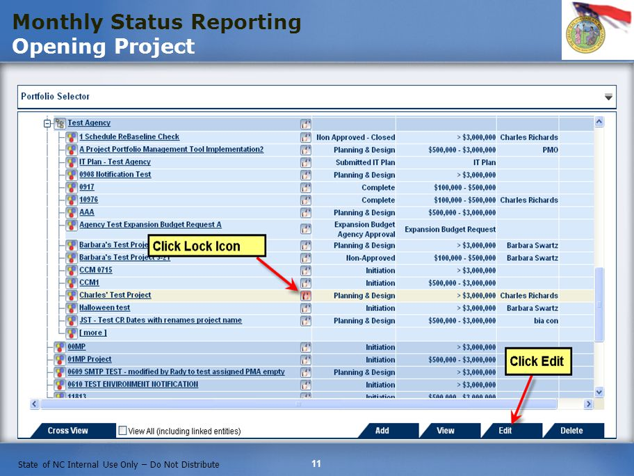 11 State of NC Internal Use Only – Do Not Distribute Monthly Status Reporting Opening Project