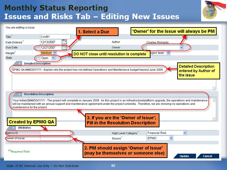 65 State of NC Internal Use Only – Do Not Distribute Monthly Status Reporting Issues and Risks Tab – Editing New Issues