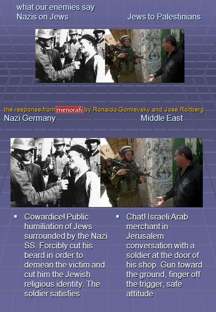 what our enemies say Nazis on Jews Jews to Palestinians Cowardice.